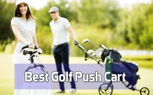 Best Golf Push Cart 2017 Reviews