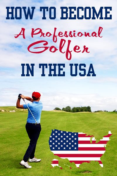 How To Become A Professional Golfer In The USA