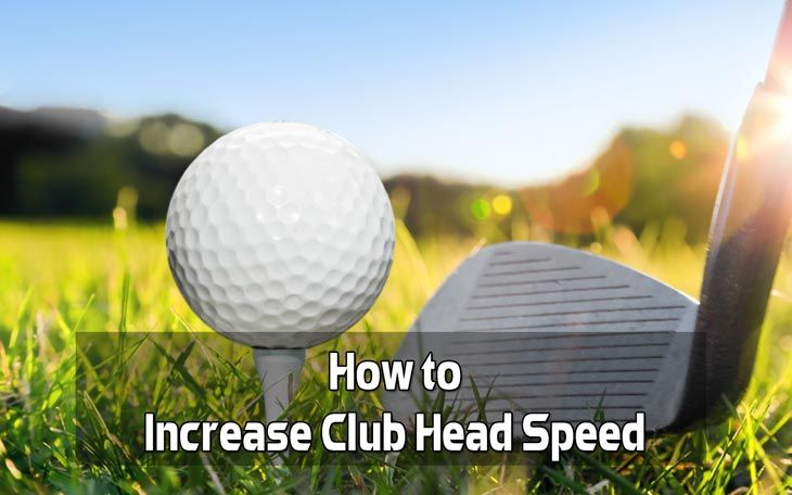 How to Increase Club Head Speed