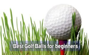 Best Golf Balls for beginners 2017