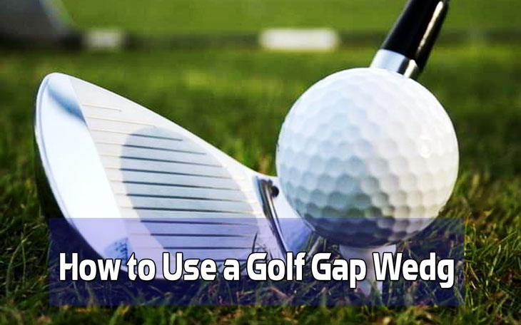 How to Use a Golf Gap Wedg