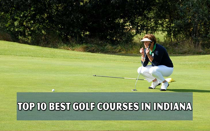 Top 10 best golf courses in indiana