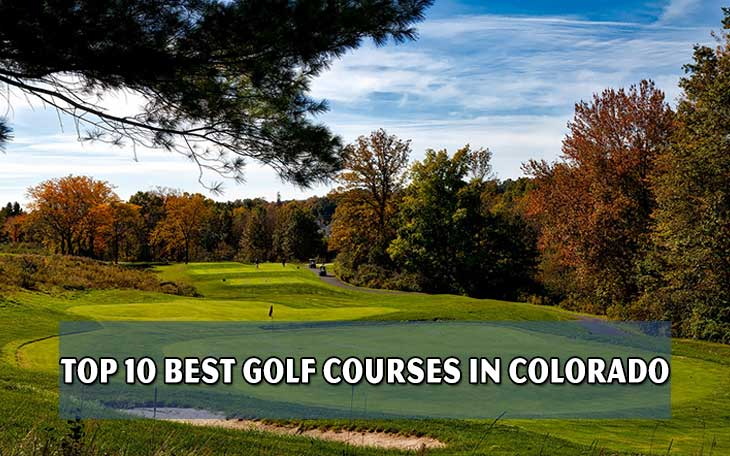 Top 10 best golf courses in Colorado