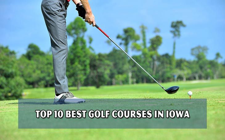 Top 10 best golf courses in Iowa