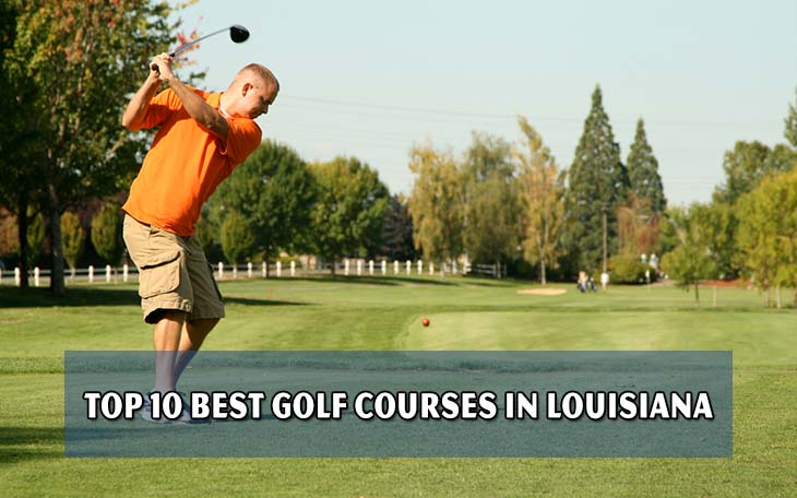 Top 10 best golf courses in Louisiana