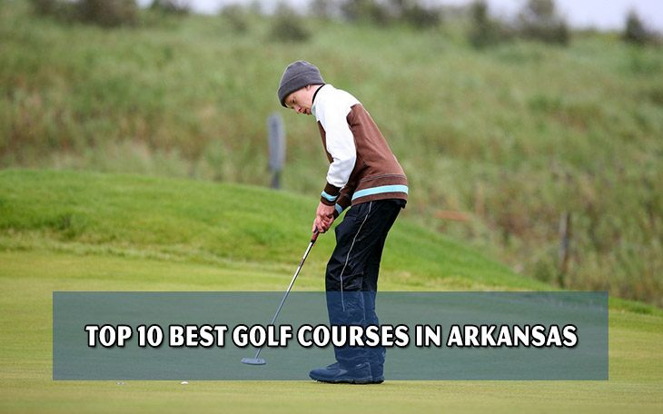 Top 10 best golf courses in Arkansas