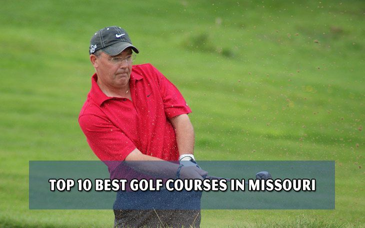 Top 10 best golf courses in Missouri